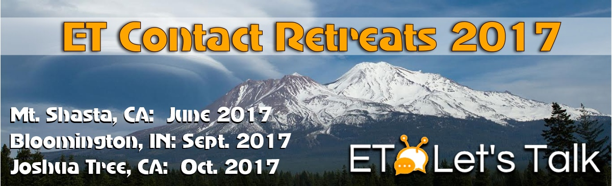 2017 ET UFO Contact Events & Retreats ETLetsTalk